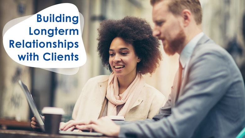 Building Longterm Relationships with Clients